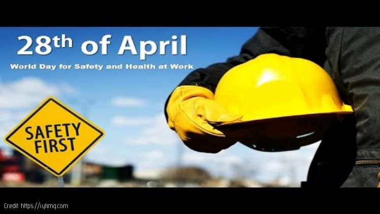 World Day for Safety and Health at Work - April 28